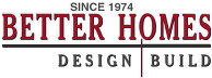 Better Homes Design/Build Inc.